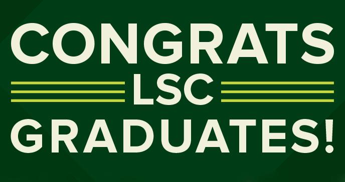 Congrats LSC Graduates!